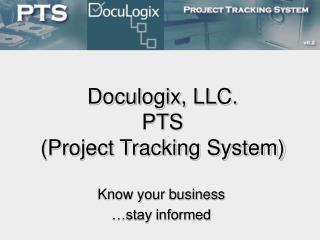 Doculogix, LLC.  PTS (Project Tracking System)
