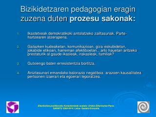Bizikidetzaren pedagogian eragin zuzena duten  prozesu sakonak: