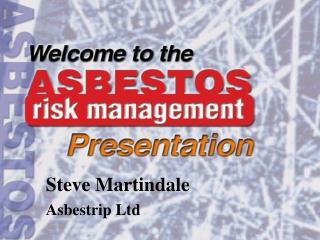 Steve Martindale Asbestrip Ltd
