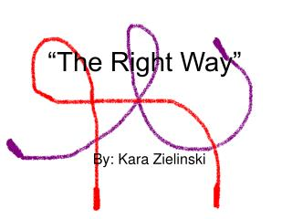 �The Right Way�