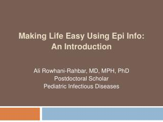 Making Life Easy Using Epi Info: An Introduction