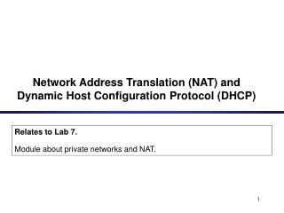 Network Address Translation (NAT) and Dynamic Host Configuration Protocol (DHCP)