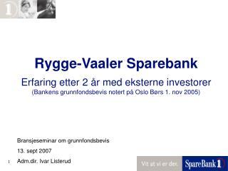 Rygge-Vaaler Sparebank Erfaring etter 2 år med eksterne investorer