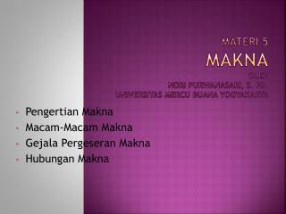 Materi 5 Makna oleh Nori Purwanasari, S. Pd. UNIVERSITAS MERCU BUANA YOGYAKARTA