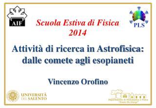 Attività di ricerca in Astrofisica: dalle comete agli  esopianeti