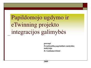 Papi ldomojo ugdymo ir eTwinning projekto integracijos galimybės