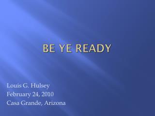 Be Ye ready