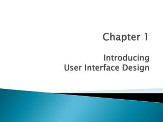 Chapter 1 Introducing User Interface Design
