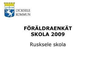 FÖRÄLDRAENKÄT  SKOLA 2009