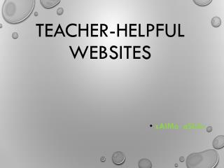 Teacher-Helpful Websites