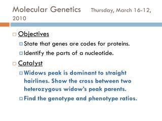 Molecular Genetics     Thursday, March 16-12, 2010