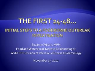 The First 24-48… Initial steps to a  foodborne  outbreak investigation