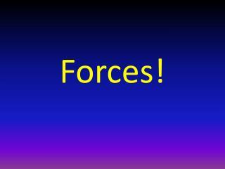 Forces!