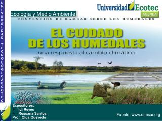 Expositores: Idi Reyes Rossana Santos Prof. Olga Quevedo