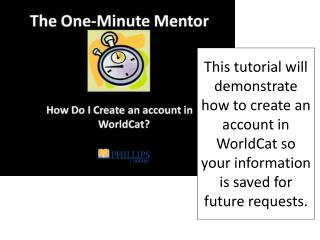 "On any page in  WorldCat , click on the ""My  Account""link ."