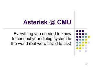 Asterisk @ CMU