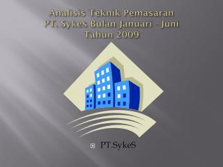 Analisis Teknik Pemasaran PT. Sykes  Bulan Januari - Juni Tahun  2009