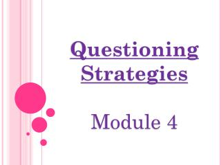 Questioning Strategies Module 4