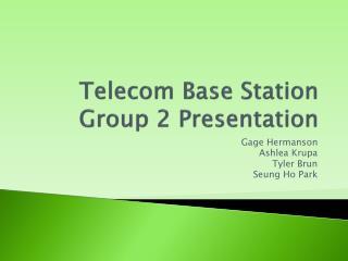 Telecom Base Station Group 2 Presentation
