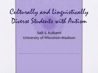 Culturally and Linguistically Diverse Students with Autism