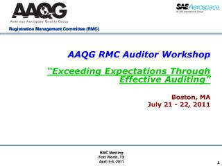 """AAQG RMC Auditor Workshop """"Exceeding Expectations Through  Effective Auditing"""""""