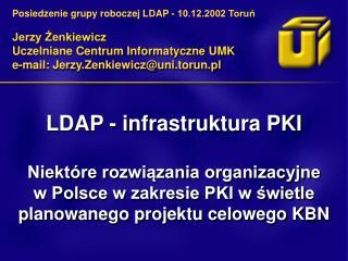 Jerzy Żenkiewicz  Uczelniane Centrum Informatyczne UMK e-mail: Jerzy.Zenkiewicz@uni.torun.pl