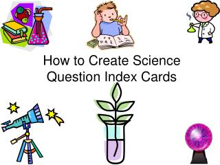 How to Create Science Question Index Cards