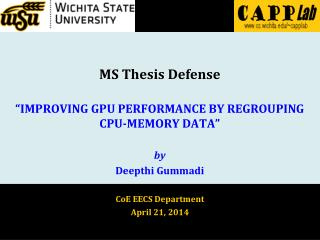"MS Thesis Defense ""IMPROVING GPU PERFORMANCE BY REGROUPING CPU-MEMORY DATA"" by Deepthi Gummadi"