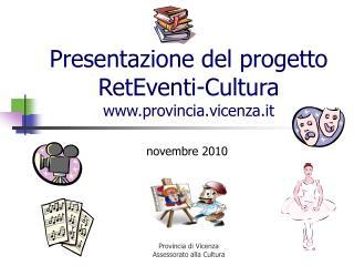 Presentazione del progetto RetEventi-Cultura provincia.vicenza.it