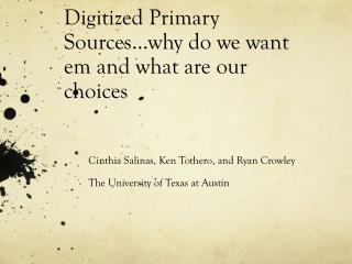 Digitized Primary Sources…why do we want em and what are our choices