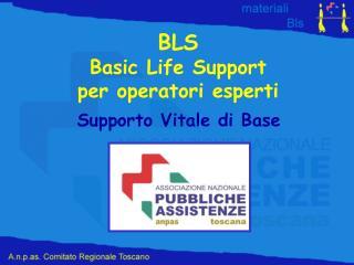 BLS Basic Life Support per operatori esperti