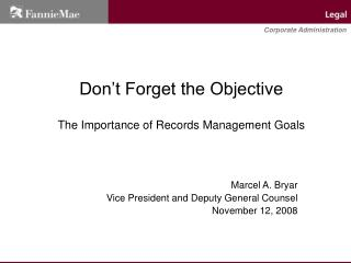 Don't Forget the Objective The Importance of Records Management Goals