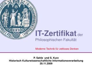 P. Sahle  und S. Kurz Historisch Kulturwissenschaftliche Informationsverarbeitung 20.11.2009
