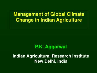 Management of Global Climate Change in Indian Agriculture