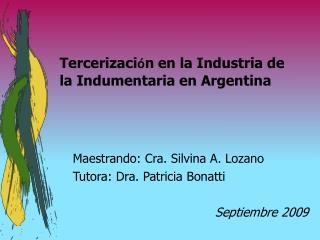 Tercerizaci ó n en la Industria de la Indumentaria en Argentina