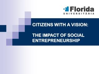 CITIZENS WITH A VISION:  THE IMPACT OF SOCIAL ENTREPRENEURSHIP
