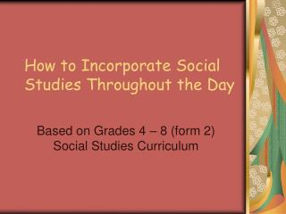 How to Incorporate Social Studies Throughout the Day