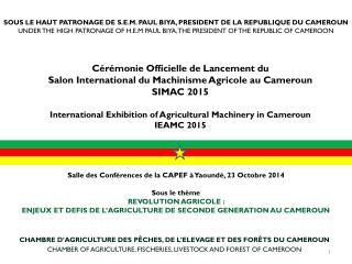 Salle des Conférences de la CAPEF à Yaoundé, 23 Octobre 2014 Sous le thème  REVOLUTION AGRICOLE :