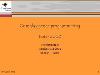 Grundl�ggende programmering For�r 2002