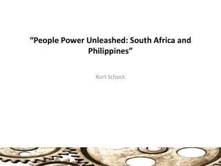 """People Power Unleashed: South Africa and Philippines"""