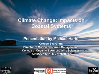 Climate Change: Impacts on  Coastal Systems