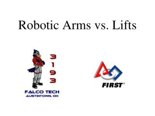 Robotic Arms vs. Lifts