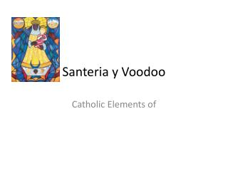 Santeria y Voodoo