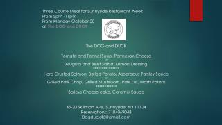 Three Course Meal for Sunnyside Restaurant Week  From 5pm -11pm  From Monday October 20