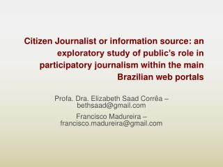 Citizen Journalist or information source: an exploratory study of public