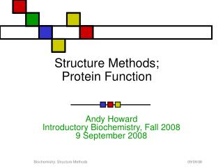 Structure Methods; Protein Function