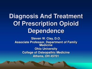 Diagnosis And Treatment Of Prescription Opioid Dependence