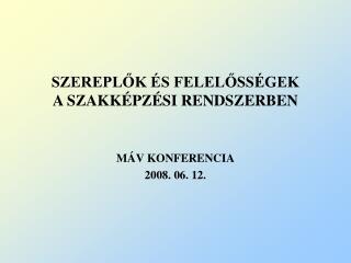 SZEREPLŐK ÉS FELELŐSSÉGEK A SZAKKÉPZÉSI RENDSZERBEN