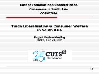 Cost of Economic Non Cooperation to  Consumers in South Asia COENCOSA