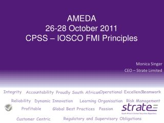 AMEDA 26-28 October 2011 CPSS   IOSCO FMI Principles